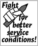 Fight for better service conditions!